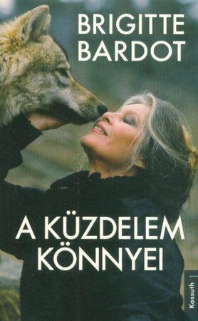 Brigitte Bardot-A küzdelem könnyei (új példány)