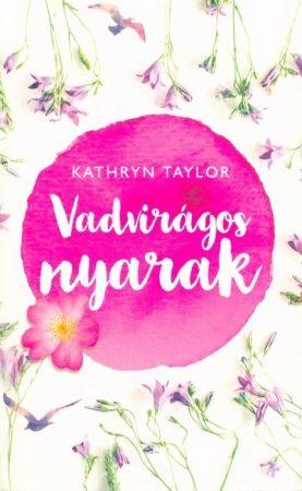 Kathryn Taylor-Vadvirágos nyarak