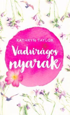 Kathryn Taylor-Vadvirágos nyarak (új példány)