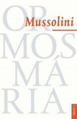 Ormos Mária - Mussolini (új példány)