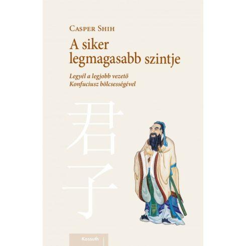 Casper Shih - A siker legmagasabb szintje (új pldány)