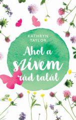 Taylor Kathryn - Ahol a szívem rád talál (új példány)