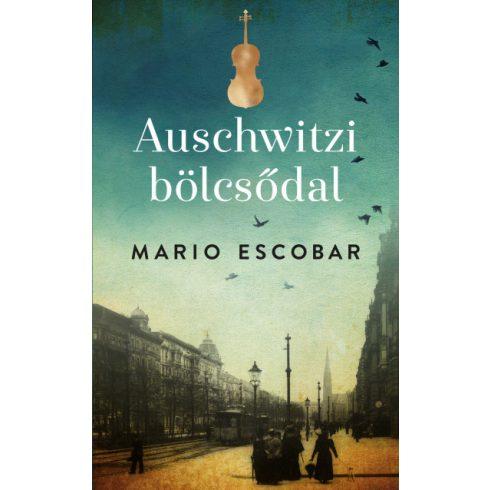 Mario Escobar - Auschwitzi bölcsődal (új példány)