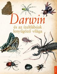 Darwin és az ízeltlábúak lenyűgöző világa (új példány)
