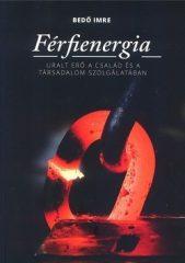 Bedő Imre-Férfienergia (Új példány, megvásárolható, de nem kölcsönözhető!)