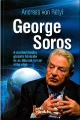 Andreas von Rétyi-George Soros (Új példány, megvásárolható, de nem kölcsönözhető!)