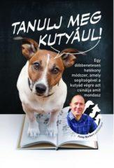 Fülöp Norbert-Tanulj meg kutyául! (új példány)