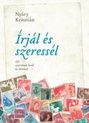 Nyáry Krisztián - Írjál és szeressél (új példány)
