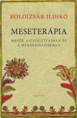 Meseterápia - Mesék a gyógyításban és a mindennapokban (Új példány, megvásárolható, de nem kölcsönözhető!)