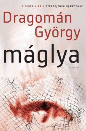Dragomán György-Máglya (új példány)