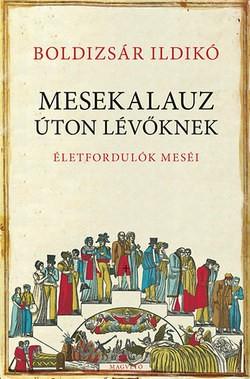 Boldizsár Ildikó-Mesekalauz úton lévőknek (új példány)