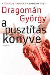 Dragomán György-A pusztítás könyve (Új példány, megvásárolható, de nem kölcsönözhető!)