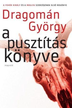 Dragomán György-A pusztítás könyve (új példány)