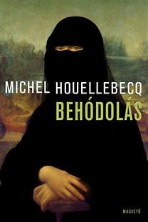 Michel Houellebecq-Behódolás (új példány)