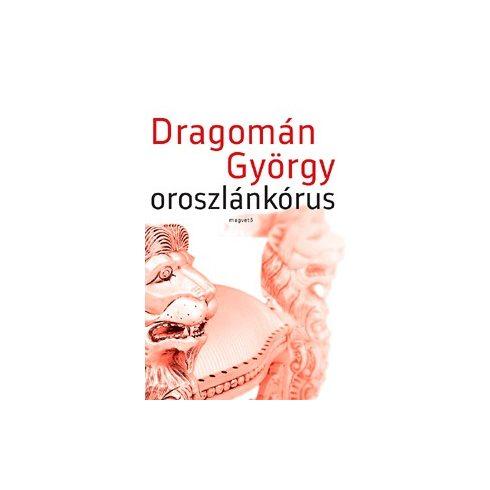 Dragomán György-Oroszlánkórus (új példány)