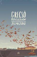 GRECSÓ KRISZTIÁN-Jelmezbál (Új példány, megvásárolható, de nem kölcsönözhető!)