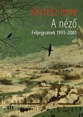 Kertész Imre-A néző (új példány)
