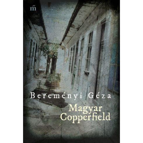 Bereményi Géza-Magyar Copperfield (új példány) - konyvkolcso