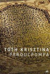 Tóth Krisztina - Párducpompa (Új példány, megvásárolható, de nem kölcsönözhető!)