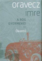 Oravecz Imre- Ókontri - A rög gyermekei III. (új példány)
