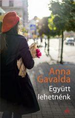 Anna Gavalda - Együtt lehetnénk (új példány)