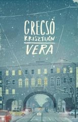 Grecsó Krisztián - Vera (új példány)