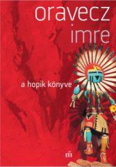 Oravecz Imre - A hopik könyve (új példány)
