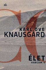 Karl Ove Knausgard - Élet - Harcom 4. (új példány)