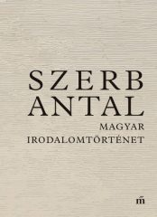 Szerb Antal - Magyar irodalomtörténet (új példány)