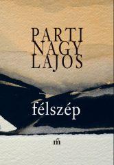 Parti Nagy Lajos - Félszép (új példány)