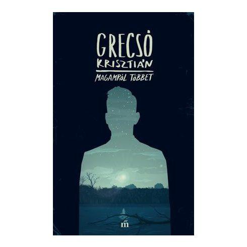 Grecsó Krisztián-Magamról többet (új példány)