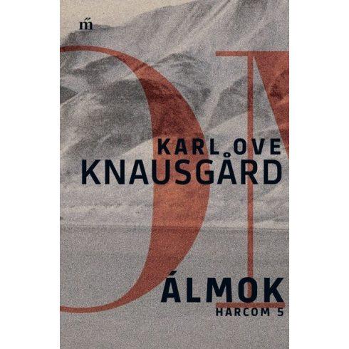 Karl Ove Knausgard - Álmok - Harcom 5. (új példány)