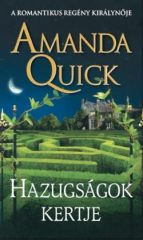 Amanda Quick -  Hazugságok kertje (Új példány, megvásárolható, de nem kölcsönözhető!)