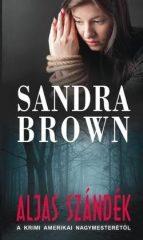 Sandra Brown - Aljas szándék  (Új példány, megvásárolható, de nem kölcsönözhető!)