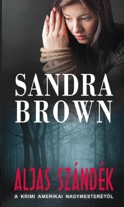 Sandra Brown - Aljas szándék (új példány)