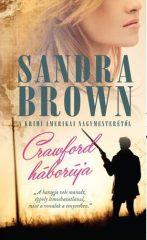 Sandra Brown-CRAWFORD HÁBORÚJA (Új példány, megvásárolható, de nem kölcsönözhető!)