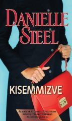 Danielle Steel - Kisemmizve (új példány)