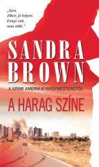 Sandra Brown - A harag színe (új példány)
