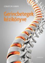Cziglécki Gábor - Gerincbetegek kézikönyve-Fájó kérdések, segítő válaszok (új példány)