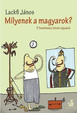 Lackfi János-Milyenek a magyarok? (új példány)