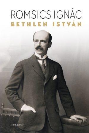 Romsics Ignác - Bethlen István (új példány)