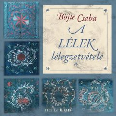 Böjte Csaba - A lélek lélegzetvétele (új példány)