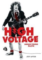 Jeff Apter - High Voltage-Magasfeszültség-Angus Young élete (új példány)