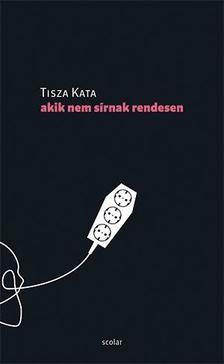 Tisza Kata-Akik nem sírnak rendesen (új példány)