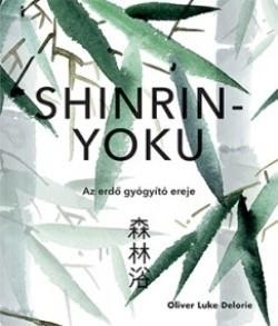 Shinrin-yoku - Az erdő gyógyító ereje (új példány)