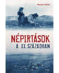 Bozzay Zoltán - Népirtások a XX. században (új példány)