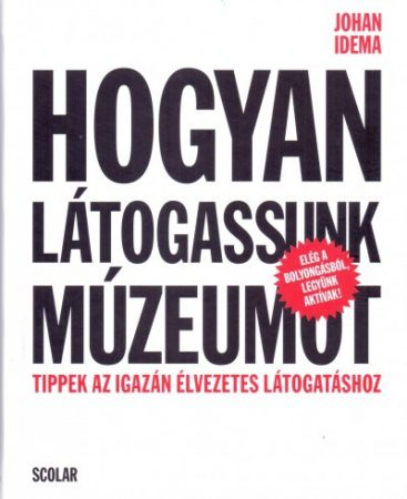 Johan Idema - Hogyan látogassunk múzeumot (új példány)
