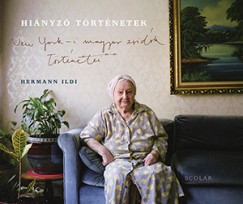 Hermann Ildikó - Hiányzó történetek - New York-i magyar zsidók történetei (új példány)