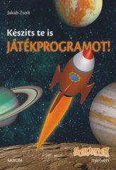 Jakab Zsolt - Készíts Te is játékprogramot! - Scratch nyelven (új példány)