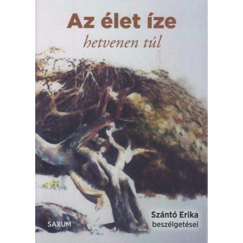 Szántó Erika - Az élet íze - hetvenen túl (új példány)